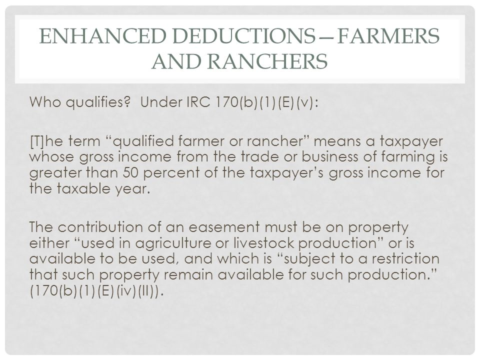 ENHANCED DEDUCTIONS—FARMERS AND RANCHERS Who qualifies.