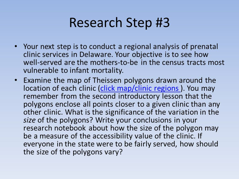 Research Step #3 Your next step is to conduct a regional analysis of prenatal clinic services in Delaware.