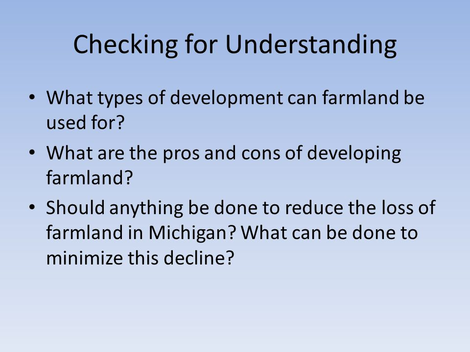 Checking for Understanding What types of development can farmland be used for.