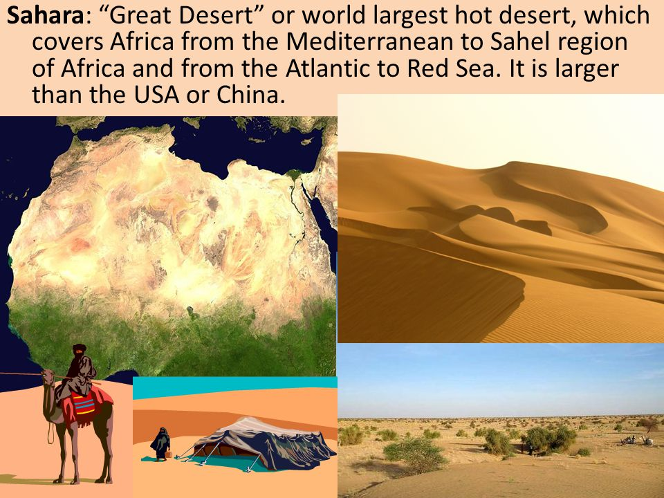 """Sahara: """"Great Desert"""" or world largest hot desert, which covers Africa from the Mediterranean to Sahel region of Africa and from the Atlantic to Red"""