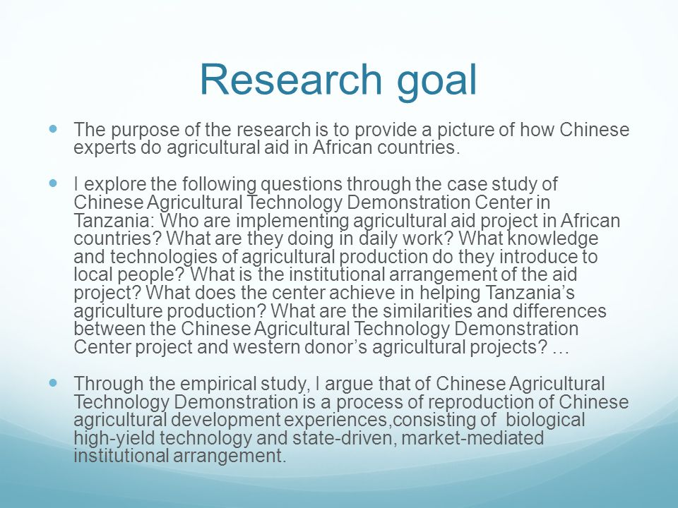 Research goal The purpose of the research is to provide a picture of how Chinese experts do agricultural aid in African countries.