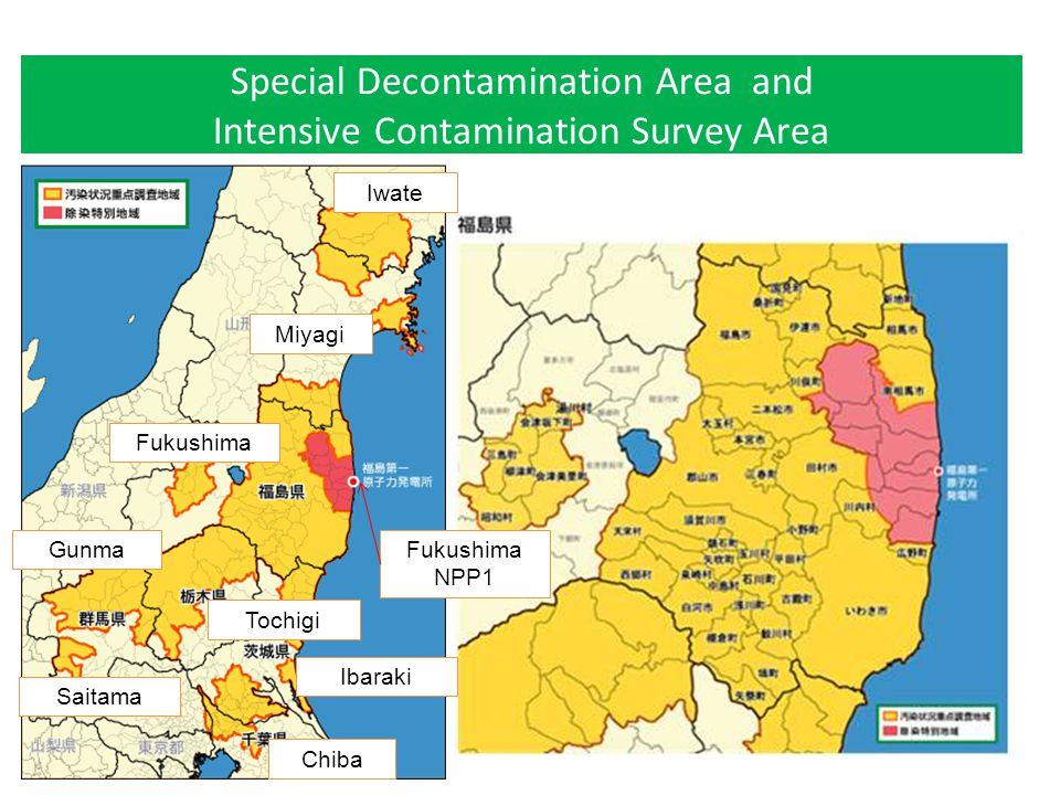 Special Decontamination Area and Intensive Contamination Survey Area Fukushima Tochigi GunmaFukushima NPP1 Chiba Iwate Miyagi Ibaraki Saitama