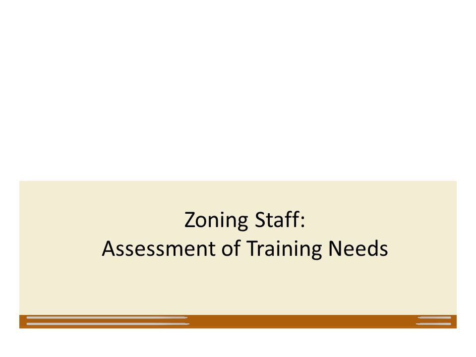 Zoning Staff: Assessment of Training Needs