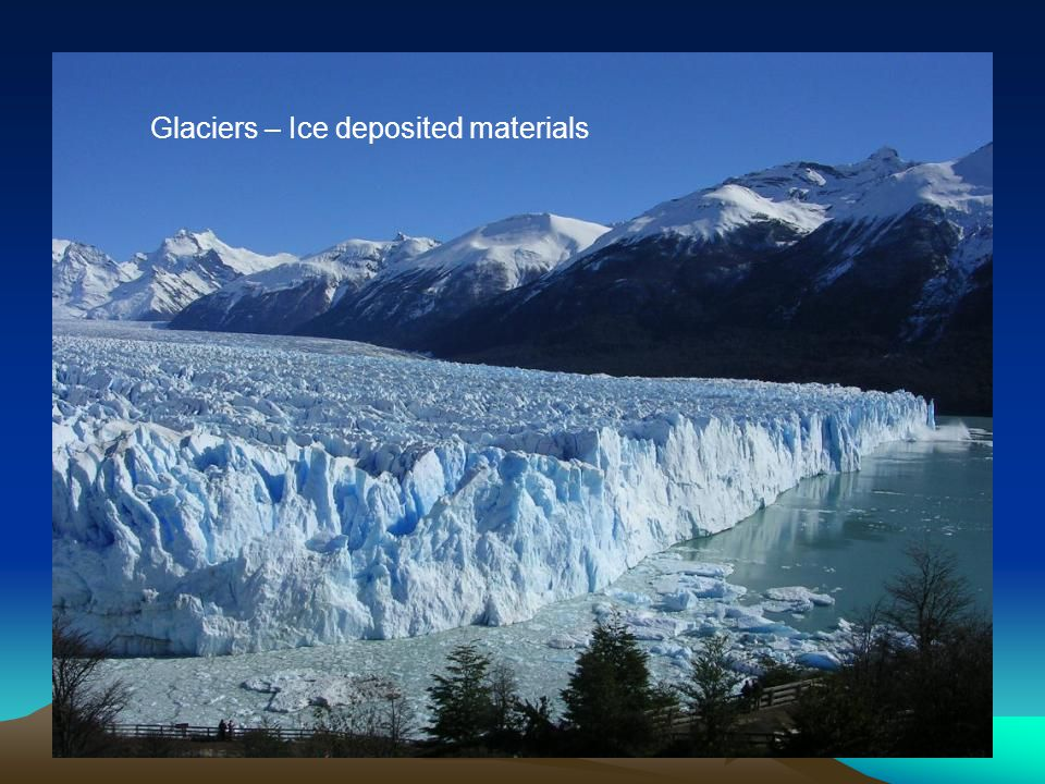 Glaciers – Ice deposited materials