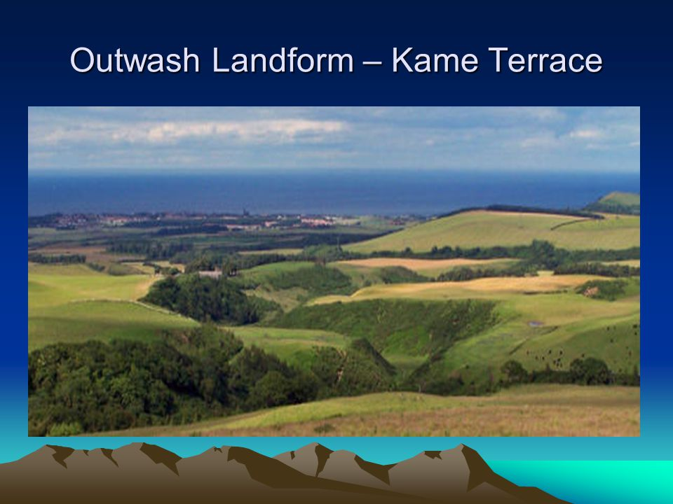 Outwash Landform – Kame Terrace