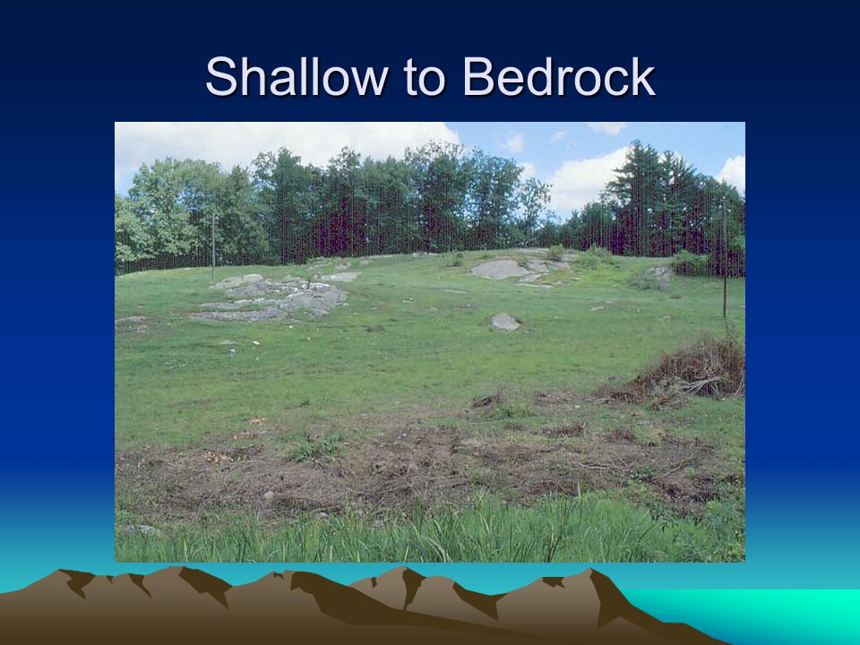 Shallow to Bedrock
