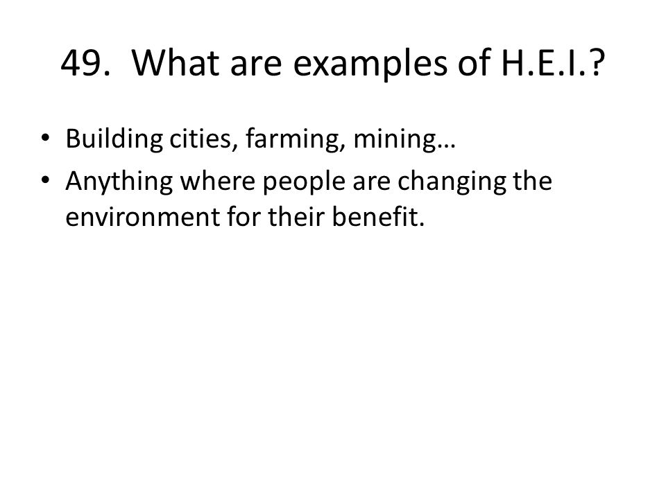 49. What are examples of H.E.I..