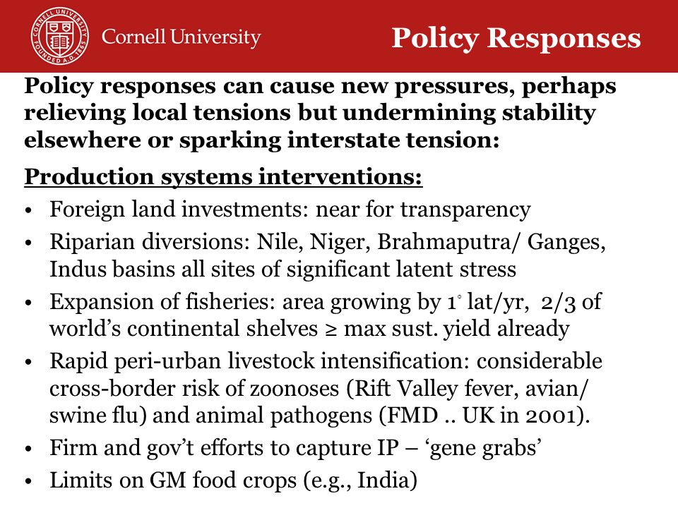 Production systems interventions: Foreign land investments: near for transparency Riparian diversions: Nile, Niger, Brahmaputra/ Ganges, Indus basins all sites of significant latent stress Expansion of fisheries: area growing by 1 ◦ lat/yr, 2/3 of world's continental shelves ≥ max sust.