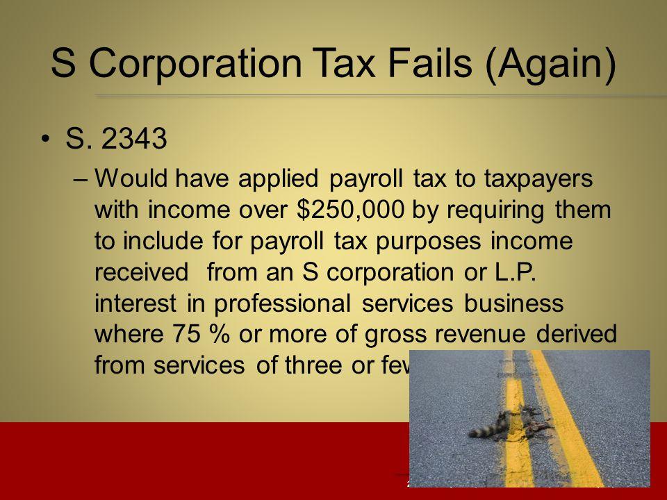 2321 N. Loop Drive, Suite 200  Ames, IA 50010 (515) 294-5217 S Corporation Tax Fails (Again) S.