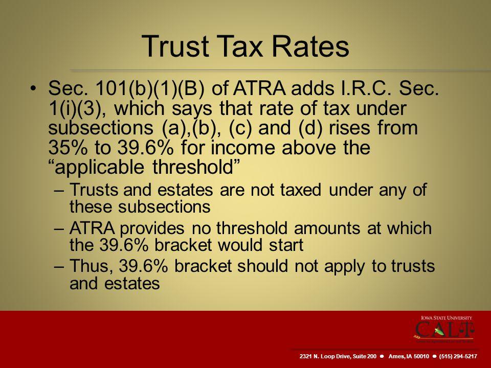2321 N. Loop Drive, Suite 200  Ames, IA 50010 (515) 294-5217 Trust Tax Rates Sec.