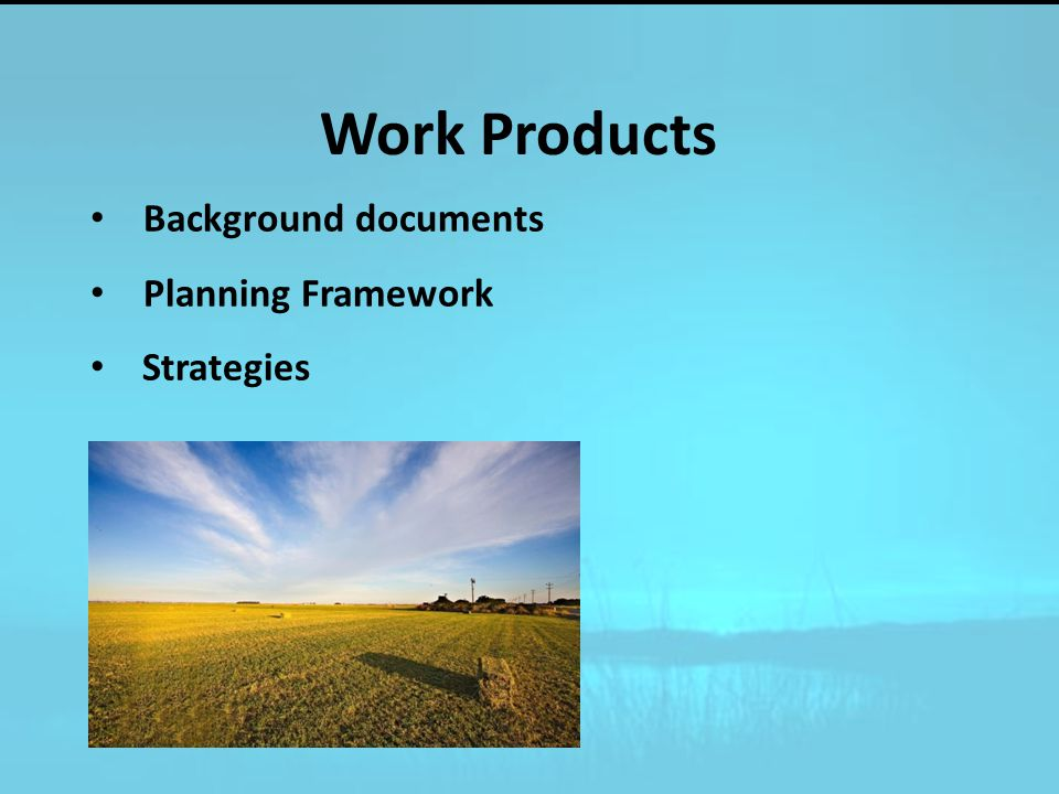 Background documents Planning Framework Strategies Work Products