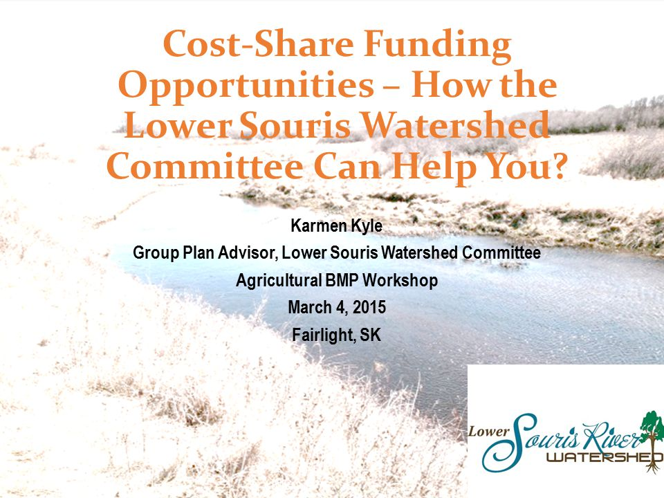 Cost-Share Funding Opportunities – How the Lower Souris Watershed Committee Can Help You.