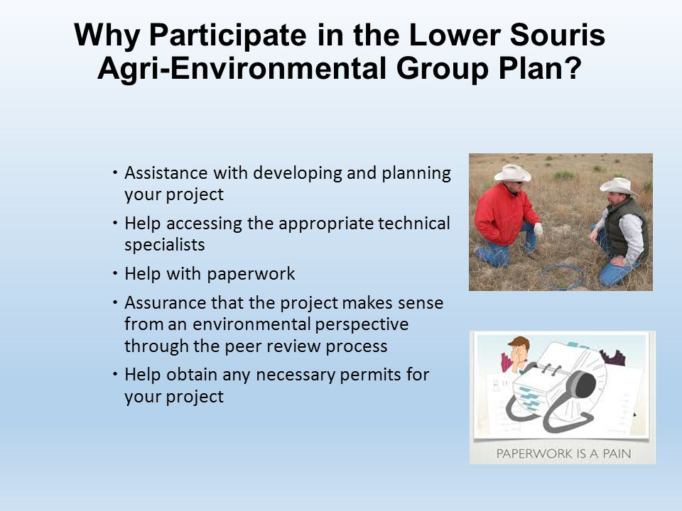 Why Participate in the Lower Souris Agri-Environmental Group Plan.