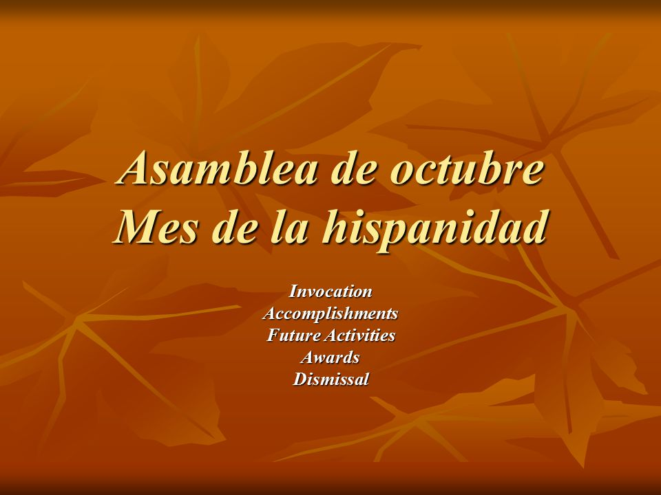 Asamblea de octubre Mes de la hispanidad InvocationAccomplishments Future Activities AwardsDismissal