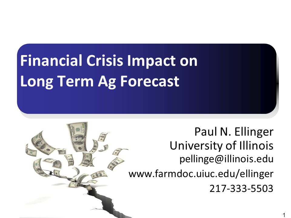 Ellinger: CBAI Convention: Survive and Thrive Financial Crisis Impact on Long-term Ag Forecast Economic Conditions Surging commodity prices Increasing oil prices Low and declining value of dollar High ag exports Inflationary pressures Negative real interest rates Increasing capital gains 2