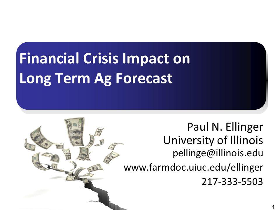 Financial Crisis Impact on Long Term Ag Forecast 1 Paul N.