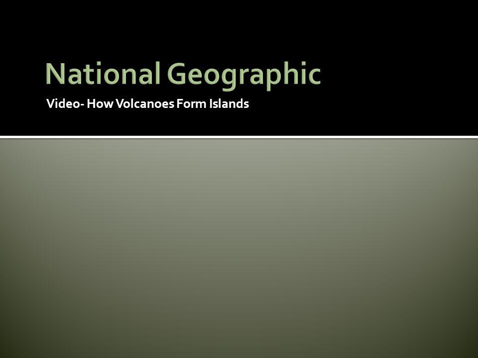 Video- How Volcanoes Form Islands