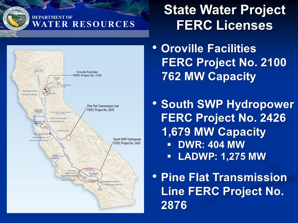 State Water Project FERC Licenses Oroville Facilities Oroville Facilities FERC Project No.