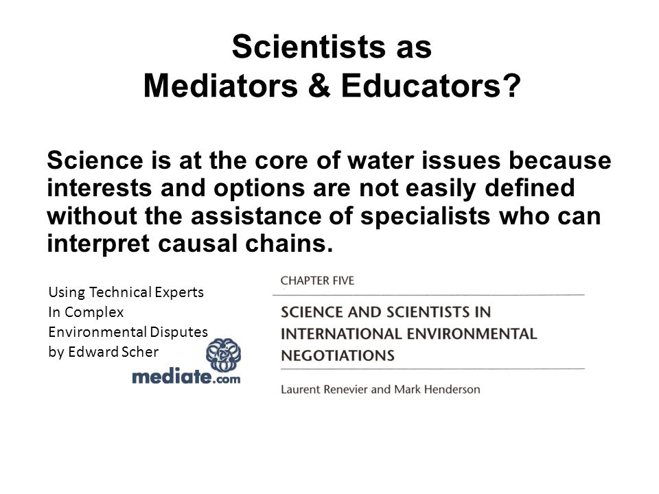 Scientists as Mediators & Educators.