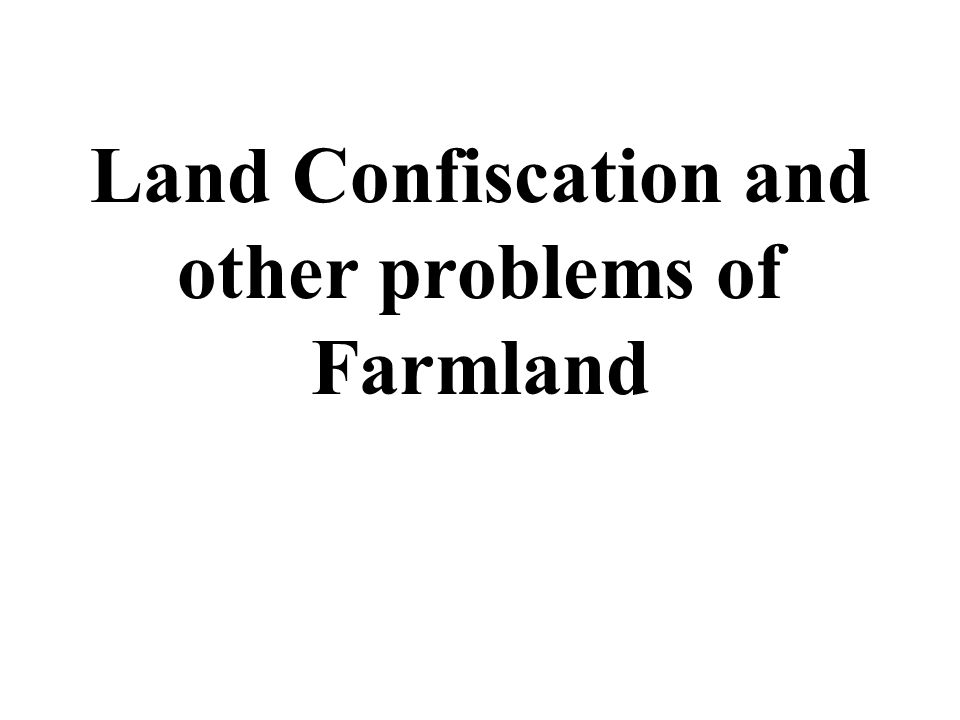 The Land Nationalization Law1953 The Tenancy Law (1963) The Land Confiscation Act Law (1894) Confiscation of Farmlands