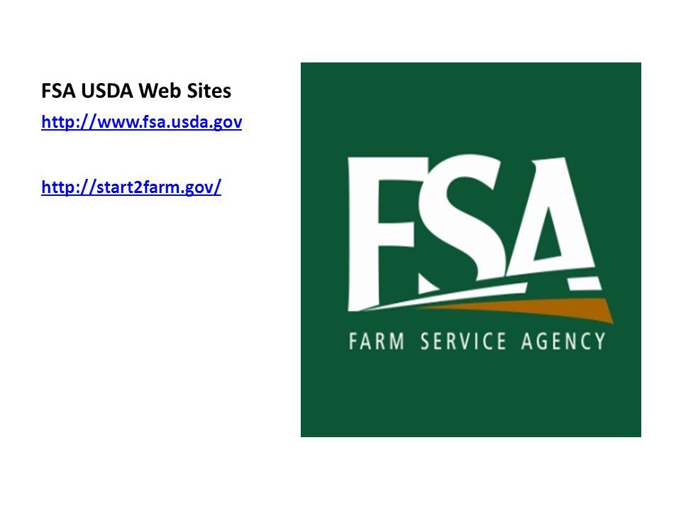 FSA USDA Web Sites http://www.fsa.usda.gov http://start2farm.gov/