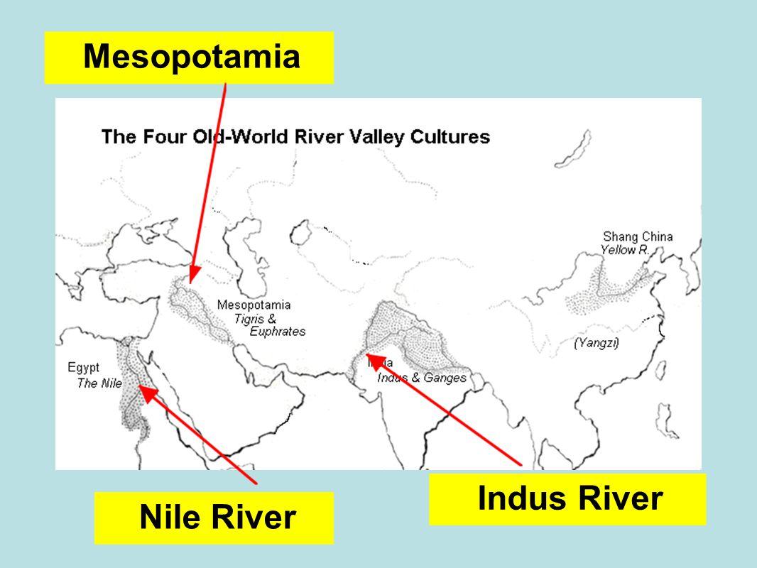Nile River Mesopotamia Indus River Huang He
