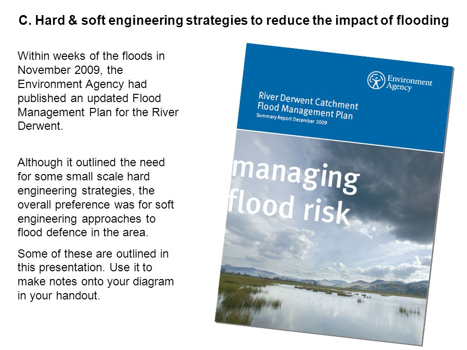 Within weeks of the floods in November 2009, the Environment Agency had published an updated Flood Management Plan for the River Derwent.