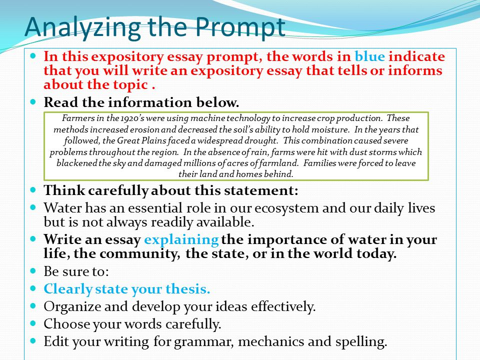 Analyzing the Prompt In this expository essay prompt, the words in blue indicate that you will write an expository essay that tells or informs about the topic.