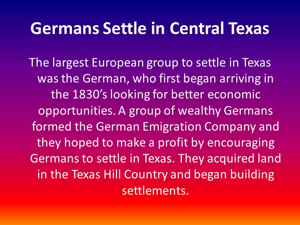 German Settlements in Texas The German Immigration Company set up a port, called Indianola, for incoming settlers.