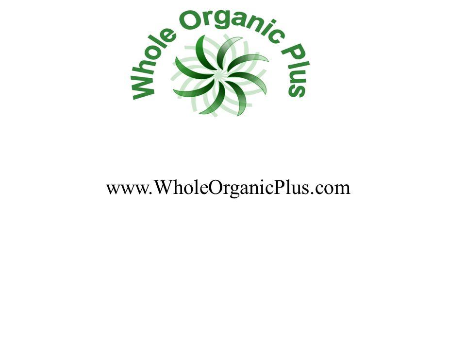 www.WholeOrganicPlus.com