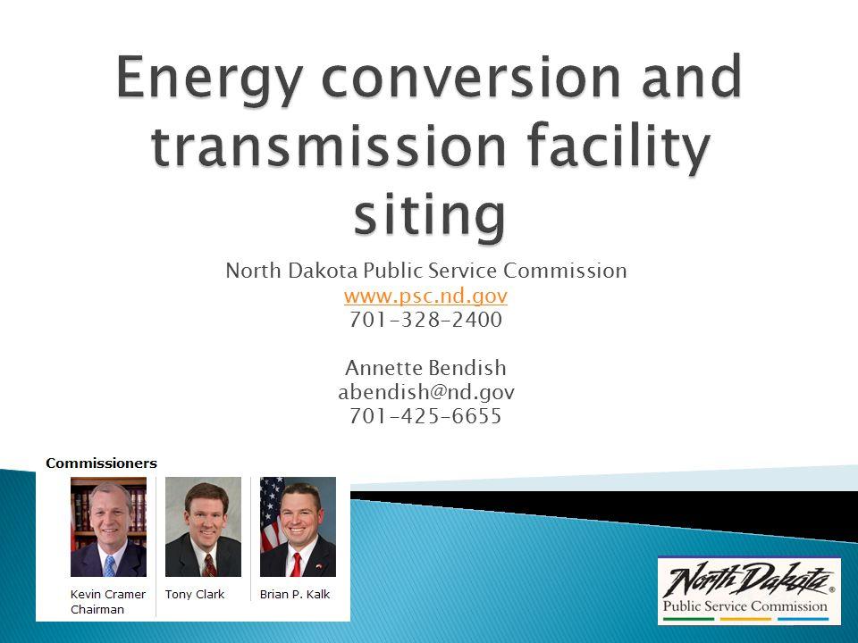 North Dakota Public Service Commission www.psc.nd.gov 701-328-2400 Annette Bendish abendish@nd.gov 701-425-6655