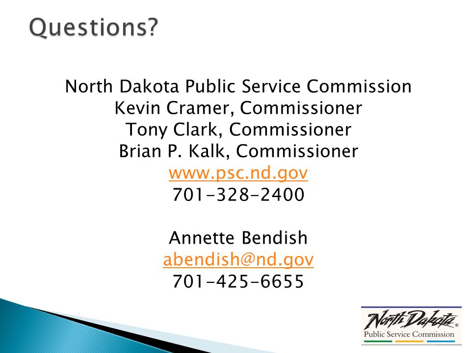 North Dakota Public Service Commission Kevin Cramer, Commissioner Tony Clark, Commissioner Brian P.