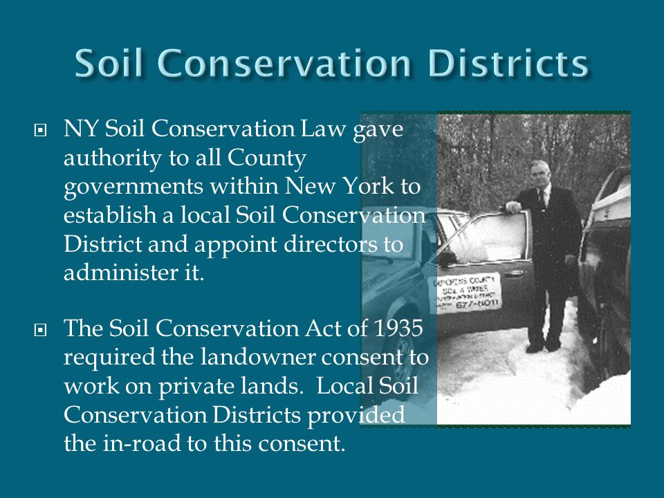  NY Soil Conservation Law gave authority to all County governments within New York to establish a local Soil Conservation District and appoint direct