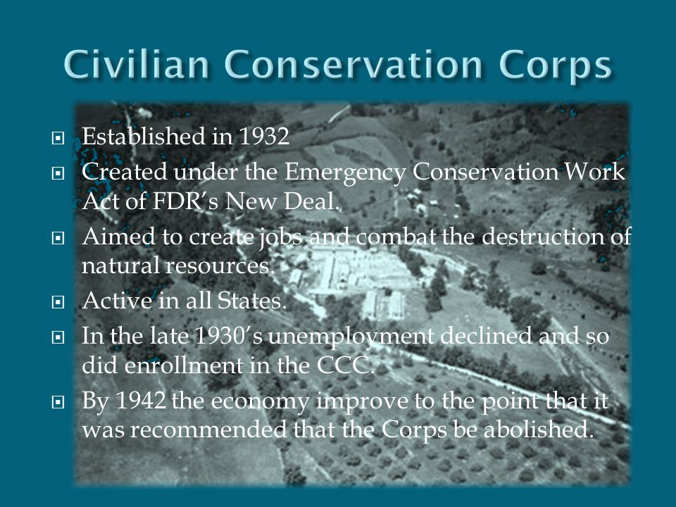  Established in 1932  Created under the Emergency Conservation Work Act of FDR's New Deal.  Aimed to create jobs and combat the destruction of natu