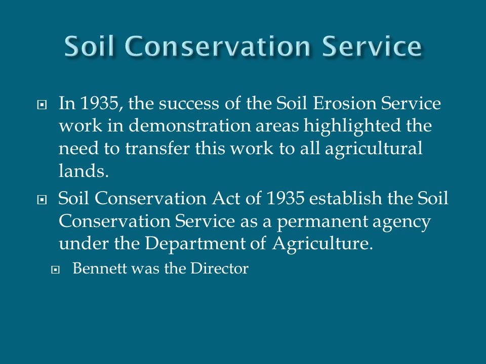  In 1935, the success of the Soil Erosion Service work in demonstration areas highlighted the need to transfer this work to all agricultural lands. 