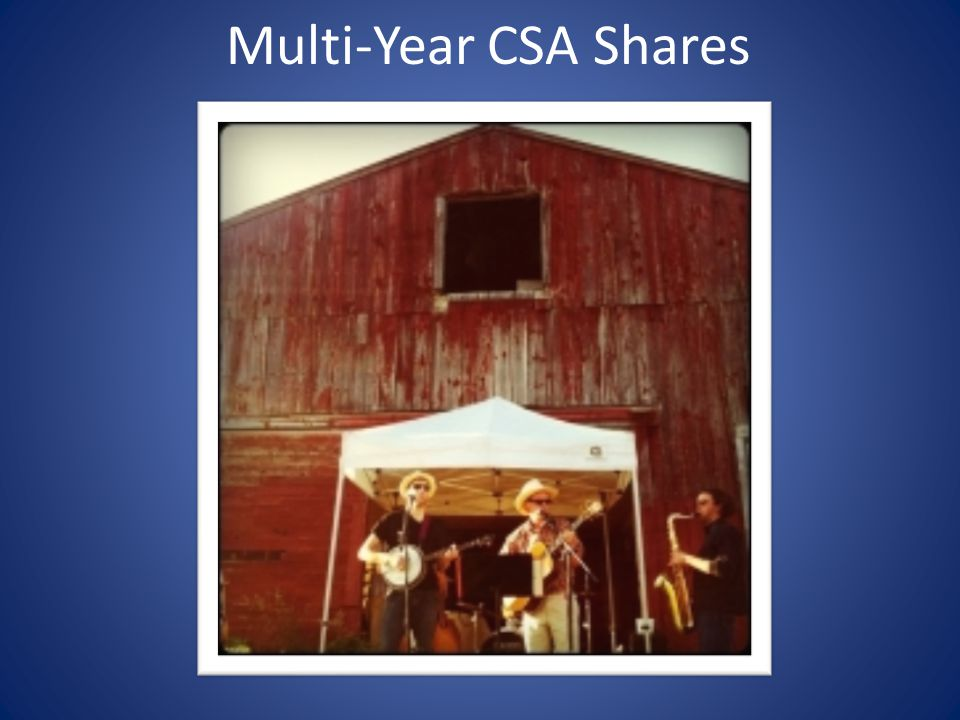 Multi-Year CSA Shares