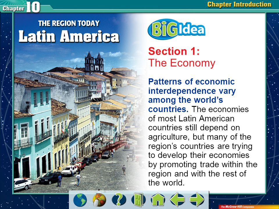VS 1 An Open Economy Latin America has gradually opened up its economy to outside investment from businesses and countries around the world.