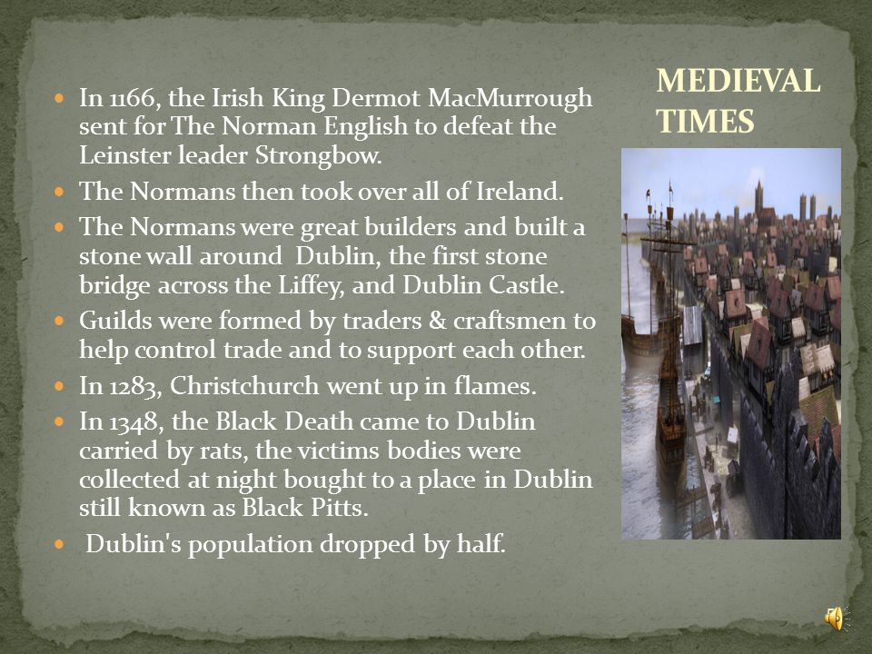 In the 9 th century Vikings from Scandinavia came up the River Liffey with 60 longboats.