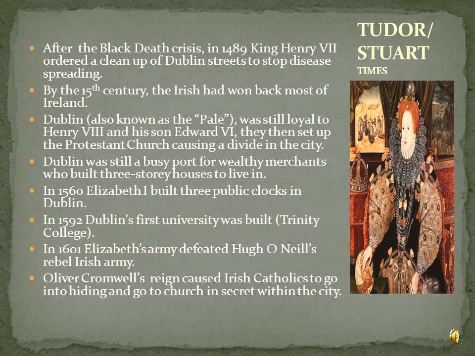 In 1166, the Irish King Dermot MacMurrough sent for The Norman English to defeat the Leinster leader Strongbow.