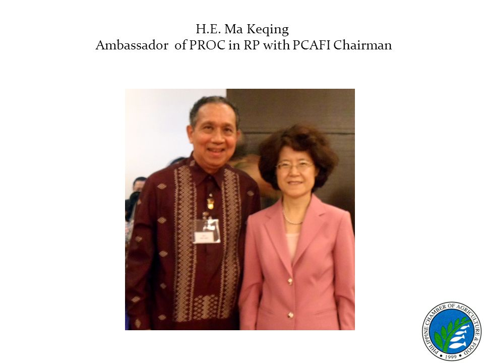 H.E. Ma Keqing Ambassador of PROC in RP with PCAFI Chairman
