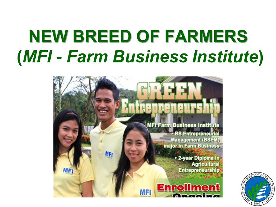 NEW BREED OF FARMERS NEW BREED OF FARMERS (MFI - Farm Business Institute)