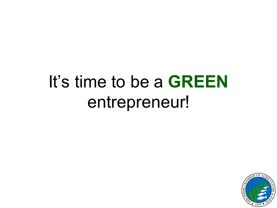 It's time to be a GREEN entrepreneur!