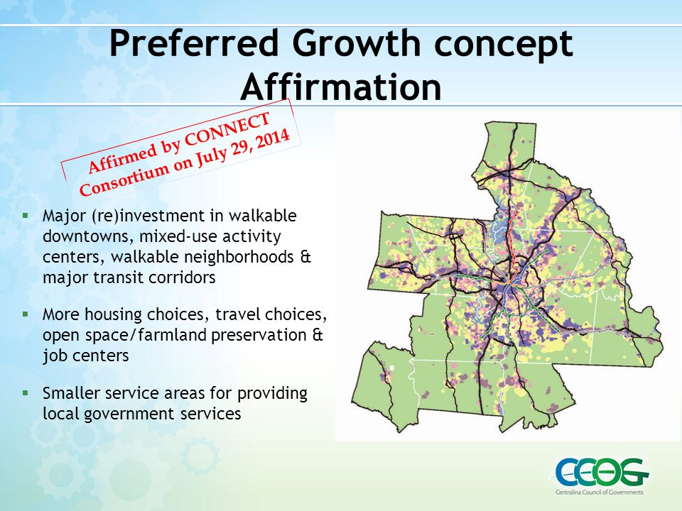 Preferred Growth concept Affirmation  Major (re)investment in walkable downtowns, mixed-use activity centers, walkable neighborhoods & major transit