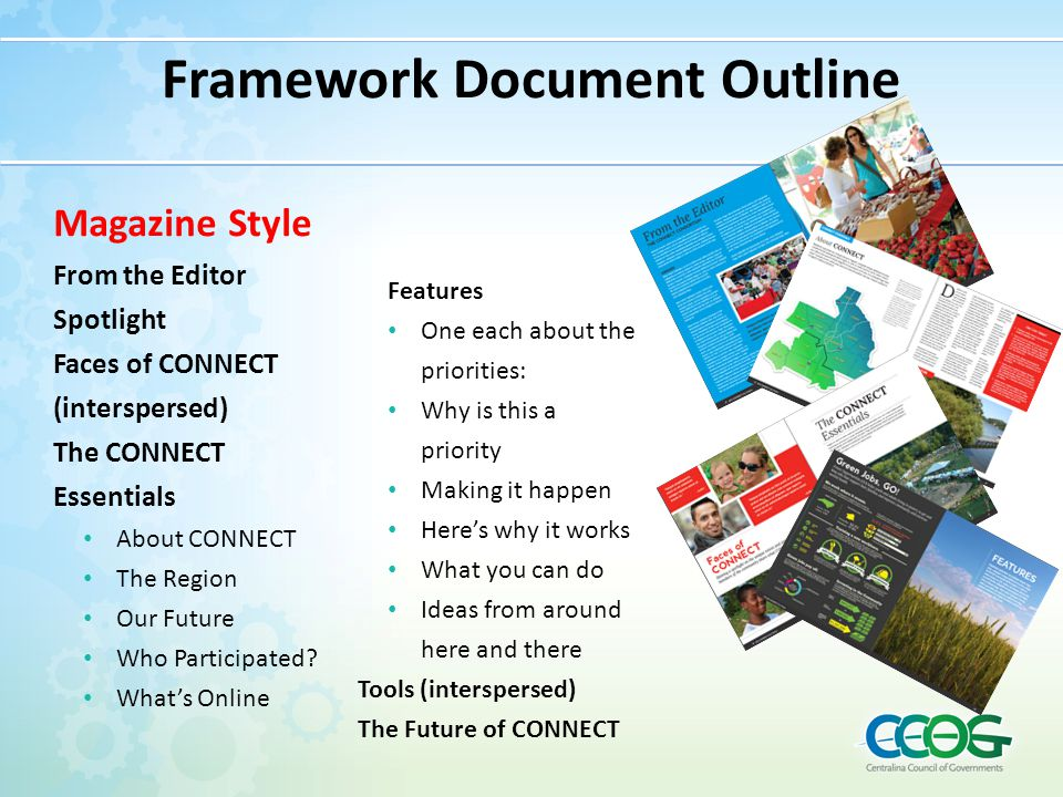 Framework Document Outline Magazine Style From the Editor Spotlight Faces of CONNECT (interspersed) The CONNECT Essentials About CONNECT The Region Ou