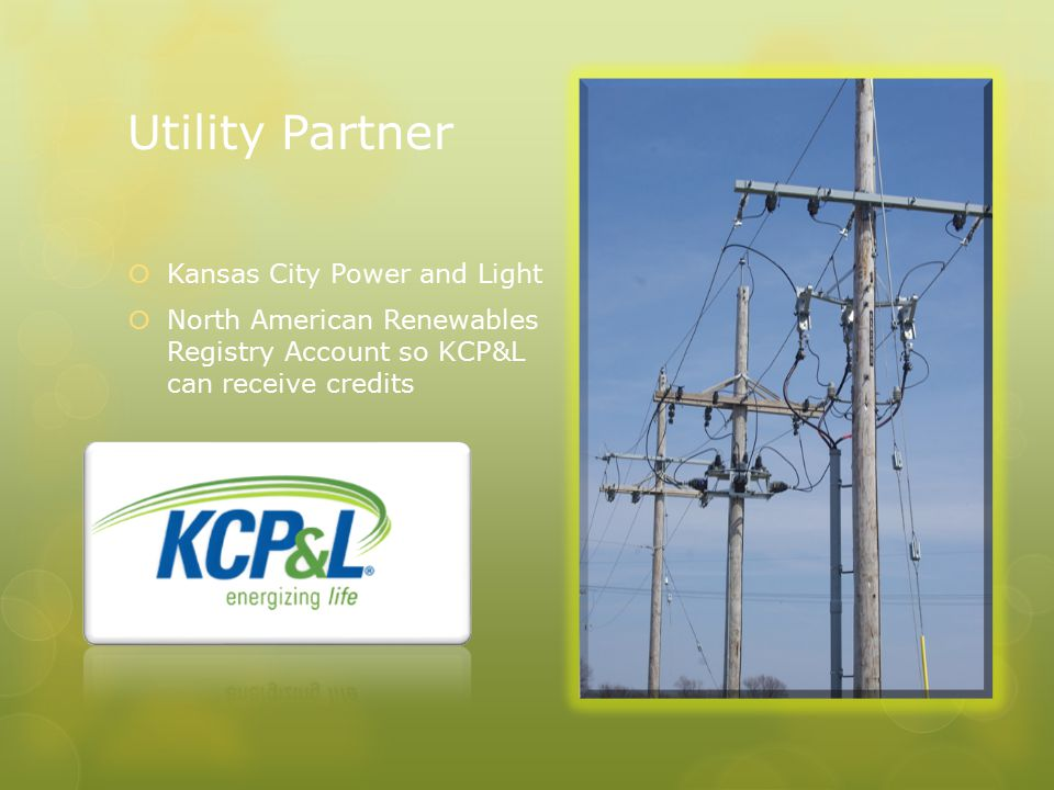 Utility Partner  Kansas City Power and Light  North American Renewables Registry Account so KCP&L can receive credits