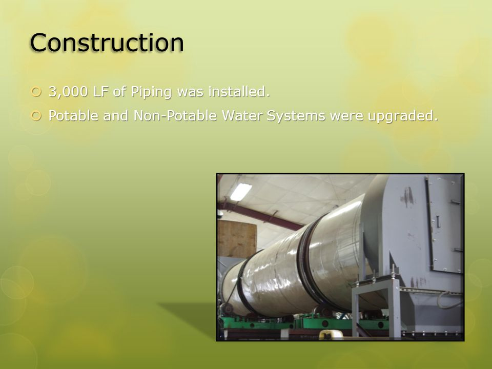 Construction  3,000 LF of Piping was installed.  Potable and Non-Potable Water Systems were upgraded.