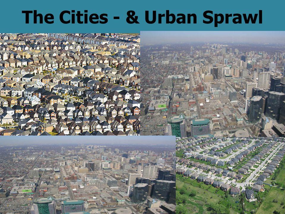 The Cities - & Urban Sprawl