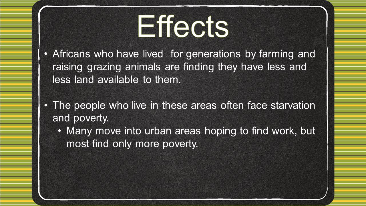 Africans who have lived for generations by farming and raising grazing animals are finding they have less and less land available to them.