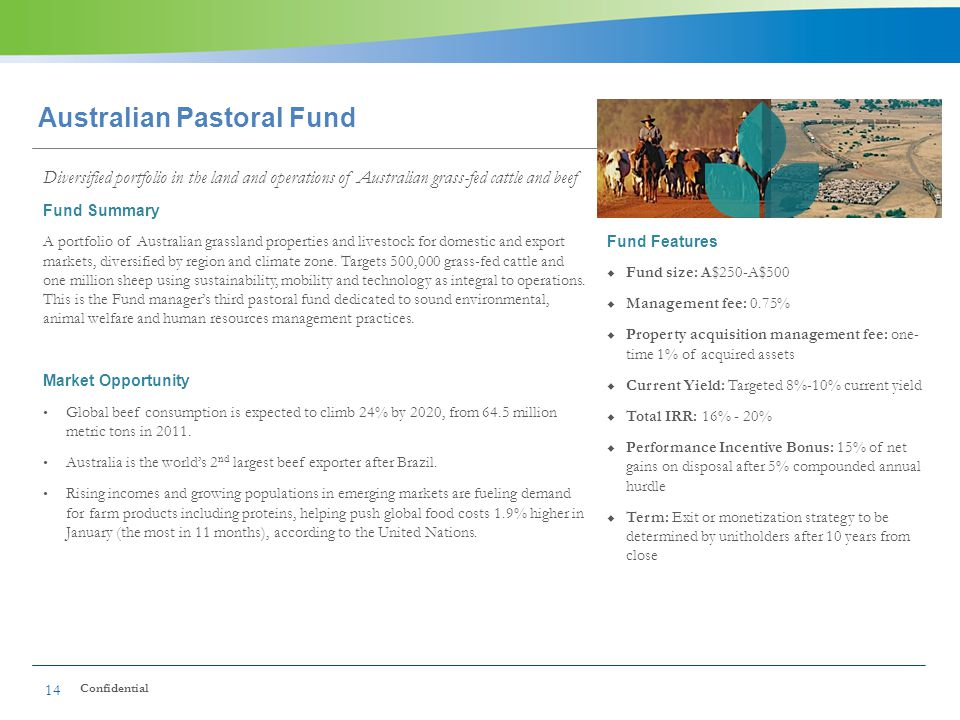 Australian Pastoral Fund Diversified portfolio in the land and operations of Australian grass-fed cattle and beef Fund Summary A portfolio of Australi