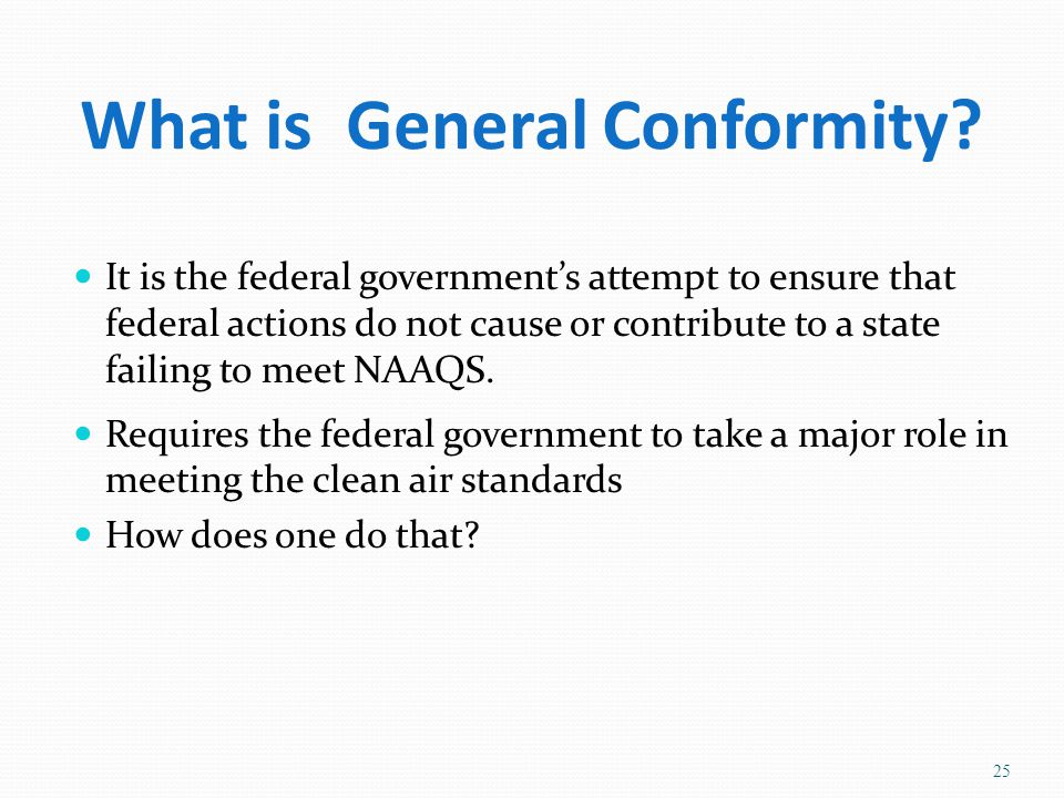 What is General Conformity.